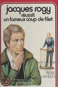 Pierre Lamblin et Vanni Taeldi - Jacques Rogy réussit un fameux coup de filet.