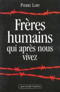 Pierre Lamy - Frères humains qui après nous vivez.