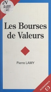 Pierre Lamy et Yves Simon - Les bourses de valeurs.