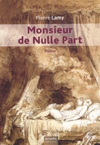 Pierre Lamy - Monsieur de Nulle Part.