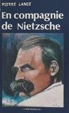 Pierre Lance - En compagnie de Nietzsche.