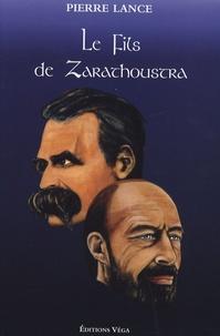 Pierre Lance - Le Fils de Zarathoustra.