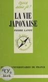 Pierre Landy et Paul Angoulvent - La vie japonaise.