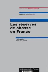Pierre Lang - Les réserves de chasse en France.