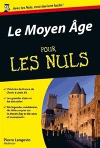 Pierre Langevin - Le Moyen-Age pour les nuls.