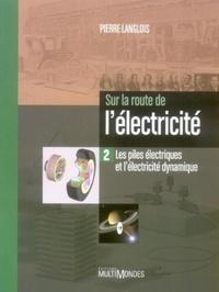 Sur la route de lélectricité - Tome 2, Les piles électriques et lélectricité dynamique.pdf