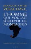 Pierre Laniray - François-Xavier Verschave, l'homme qui voulait soulever les montagnes.