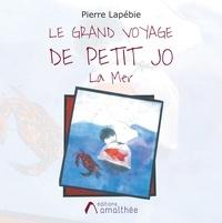 Pierre Lapébie - Le grand voyage de petit Jo - La Mer.