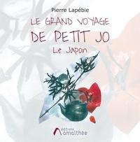 Pierre Lapébie - Le grand voyage de petit Jo - Le Japon.