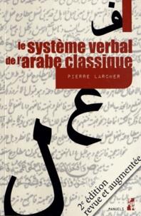 Pierre Larcher - Le système verbal de l'arabe classique.