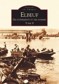 Pierre Largesse - Elbeuf - Tome 2, Des événements et des hommes.