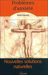 Pierre Laroche - Problème d'anxiété.