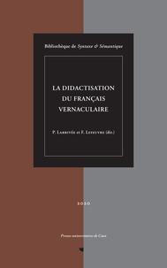 Pierre Larrivée et Florence Lefeuvre - La didactisation du français vernaculaire.