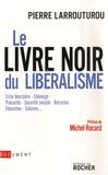 Pierre Larrouturou - Le livre noir du libéralisme.