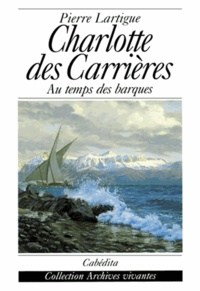 Pierre Lartigue - CHARLOTTE DES CARRIERES.