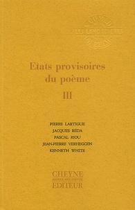 Pierre Lartigue - Etats provisoires du poème - Tome 3.