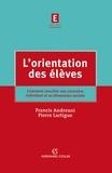 Pierre Lartigue et Francis Andréani - L'orientation des élèves - Comment concilier son caractère individuel et sa dimension sociale.