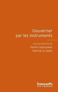 Pierre Lascoumes et Patrick Le Galès - Gouverner par les instruments.