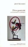 Pierre Lascoumes - L'éco-pouvoir - Environnements et politiques.