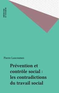 Pierre Lascoumes - Prévention et contrôle social : les contradictions du travail social.