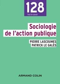 Pierre Lascoumes et Patrick Le Galès - Sociologie de l'action publique - 2e éd..