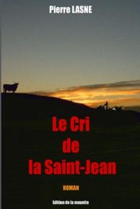 Pierre Lasne - Le Cri de Saint-Jean.