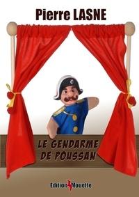 Pierre Lasne - Le gendarme de Poussan.