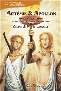 Pierre Lassalle et Céline Lassalle - Artémis & Apollon - Révélation sur l'union de vos forces féminine et masculine.