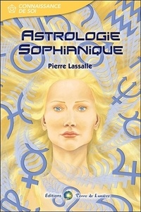 Pierre Lassalle - Astrologie Sophianique.