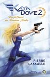 Pierre Lassalle - Kaya Dove Tome 2 : Prophétesse du nouveau monde.