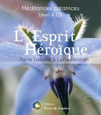 Pierre Lassalle et Lucie Delalain - L'esprit héroïque. 1 CD audio