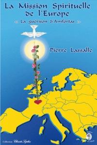 Pierre Lassalle - La mission spirituelle de l'Europe - La guerison d'Amfortas.