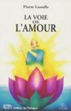 Pierre Lassalle - LA VOIE DE L'AMOUR. - Evolution en couple et yoga de la dévotion.