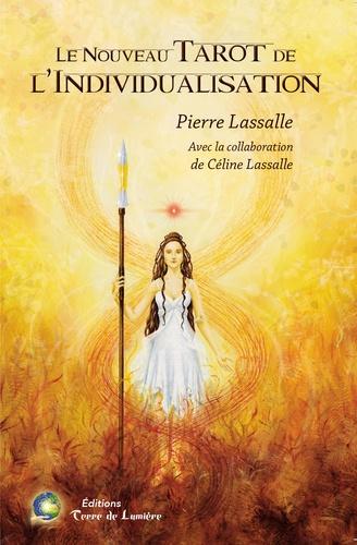 Pierre Lassalle - Le Nouveau Tarot de l'Individualisation.