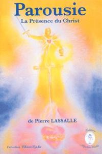 Pierre Lassalle - Parousie - La Présence du Christ.