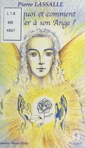 Pierre Lassalle - Pourquoi et comment se relier à son Ange ?.