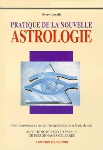 Pierre Lassalle - Pratique de la nouvelle astrologie.