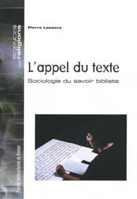 Pierre Lassave - L'appel du texte - Sociologie du savoir bibliste.