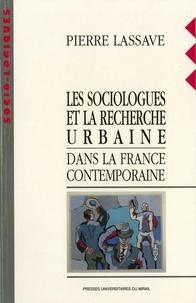 Pierre Lassave - Les sociologues et la recherche urbaine dans la France contemporaine.