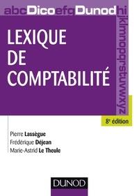 Pierre Lassègue et Frédérique Déjean - Lexique de comptabilité - 8e édition.