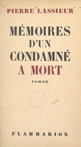 Pierre Lassieur - Mémoires d'un condamné à mort.
