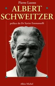 Pierre Lassus et Pierre Lassus - Albert Schweitzer, 1875-1965.