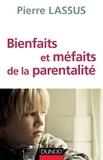 Pierre Lassus - Bienfaits et méfaits de la parentalité.