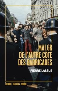 Pierre Lassus - Mai 68 de l'autre côté des barricades.
