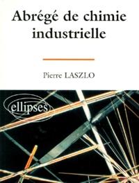 Pierre Laszlo - Abrégé de chimie industrielle.