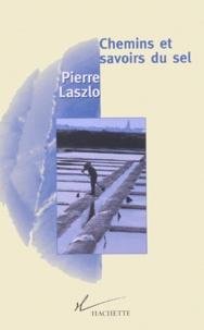Chemins et savoirs du sel - Pierre Laszlo | Showmesound.org