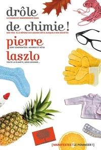 Pierre Laszlo - Drôle de chimie !.