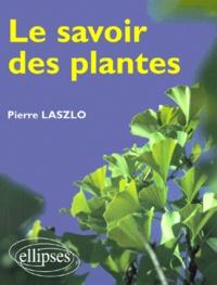 Pierre Laszlo - Le savoir des plantes.