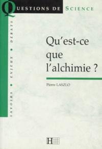 Pierre Laszlo - Qu'est-ce que l'alchimie ?.