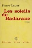 Pierre Lauer - Les soleils de Badarane.